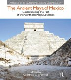 The Ancient Maya of Mexico (eBook, ePUB)