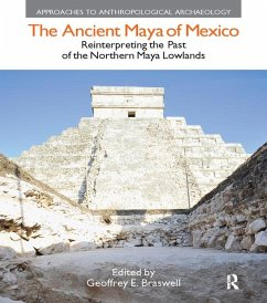 The Ancient Maya of Mexico (eBook, ePUB) - Braswell, Geoffrey E.