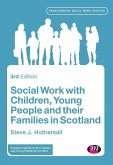 Social Work with Children, Young People and their Families in Scotland (eBook, PDF)