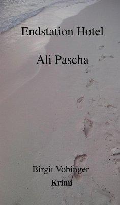 EndstationHotel Ali Pascha (eBook, ePUB) - Vobinger, Birgit