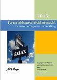 Stress abbauen leicht gemacht (eBook, ePUB)