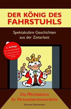 Der König des Fahrstuhls - Spektakuläre Geschichten aus der Zeitarbeit (eBook, ePUB) - Schönemann, Norman