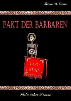 Pakt der Barbaren - Grimm, Rainer W.
