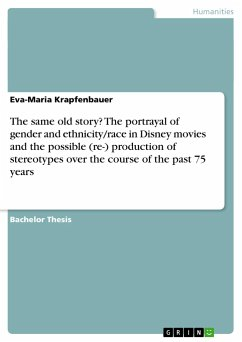 The same old story? The portrayal of gender and ethnicity/race in Disney movies and the possible (re-) production of stereotypes over the course of the past 75 years
