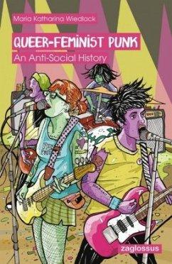 Queer-Feminist Punk - Wiedlack, Maria K.