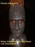 Meine Erlebnisse mit den Maori von Neuseeland (eBook, ePUB)