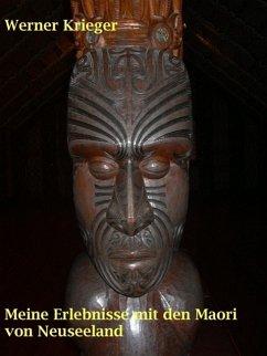 Meine Erlebnisse mit den Maori von Neuseeland (eBook, ePUB) - Krieger, Werner