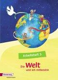 Die Welt - und ich mittendrin 3. Arbeitsheft