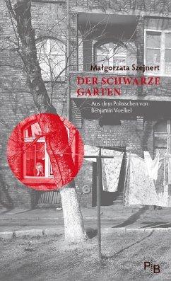 Der Schwarze Garten - Szejnert, Magorzata