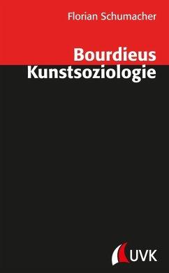 Bourdieus Kunstsoziologie (eBook, ePUB) - Schumacher, Florian