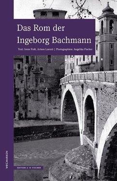 Das Rom der Ingeborg Bachmann