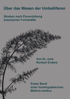 Über das Wesen der Umbelliferen - Streben nach Einverleibung kosmischer Formkräfte (eBook, ePUB)