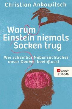 Warum Einstein niemals Socken trug (eBook, ePUB) - Ankowitsch, Christian