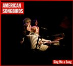 American Songbirds-Sing Me A Song