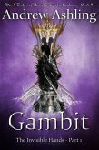 The Invisible Hands - Part 1: Gambit (Dark Tales of Randamor the Recluse, #4) (eBook, ePUB)