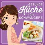 Gesunde Küche für Schwangere (eBook, ePUB)