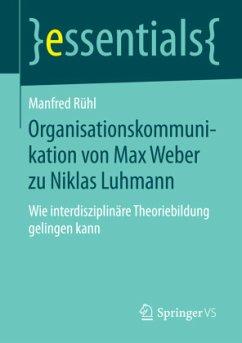 Organisationskommunikation von Max Weber zu Nik...