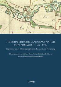 Die Schwedische Landesaufnahme von Pommern 1692-1709. Ergebnisse eines Editionsprojekts im Kontext der Forschung