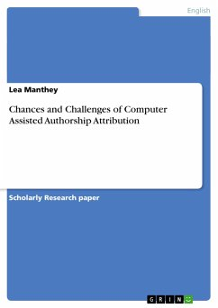 Chances and Challenges of Computer Assisted Authorship Attribution