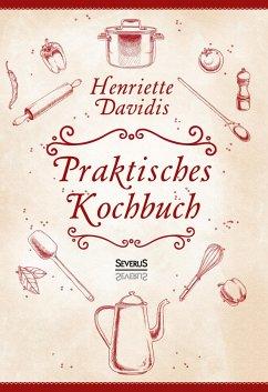 Praktisches Kochbuch für die gewöhnliche und fe...
