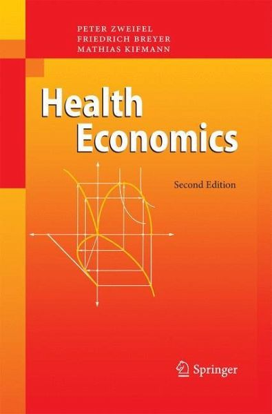 Health Economics - Zweifel, Peter; Breyer, Friedrich; Kifmann, Mathias
