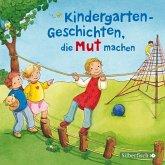 Kindergarten-Geschichten, die Mut machen, 1 Audio-CD