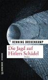 Die Jagd auf Hitlers Schädel (eBook, PDF)