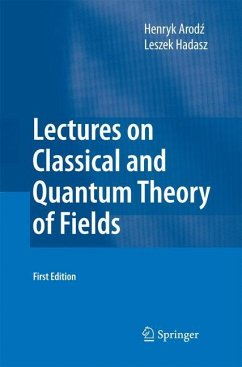 Lectures on Classical and Quantum Theory of Fields - Arodz, Henryk;Hadasz, Leszek