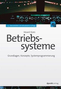 Betriebssysteme (eBook, ePUB) - Glatz, Eduard