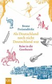 Als Deutschland noch nicht Deutschland war (eBook, ePUB)
