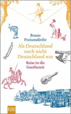 Als Deutschland noch nicht Deutschland war (eBook, ePUB) - Preisendörfer, Bruno
