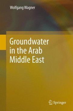 Groundwater in the Arab Middle East - Wagner, Wolfgang