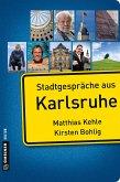 Stadtgespräche aus Karlsruhe (eBook, ePUB)