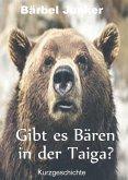 Gibt es Bären in der Taiga? (eBook, ePUB)