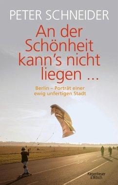 An der Schönheit kann's nicht liegen (eBook, ePUB) - Schneider, Peter