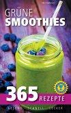 Grüne Smoothies: 365 Rezepte - gesund, schnell, lecker (eBook, ePUB)