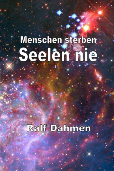 Menschen sterben - Seelen nie (eBook, ePUB) - Dahmen, Ralf