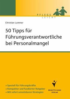 50 Tipps für Führungsverantwortliche bei Personalmangel (eBook, ePUB) - Lummer, Christian