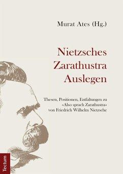 Nietzsches Zarathustra Auslegen