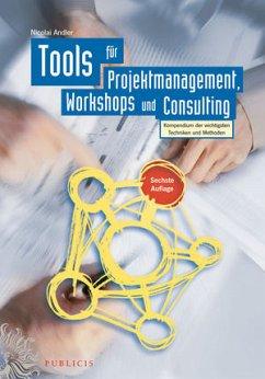 Tools für Projektmanagement, Workshops und Consulting - Andler, Nicolai