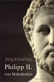 Philipp II. von Makedonien (eBook, ePUB)