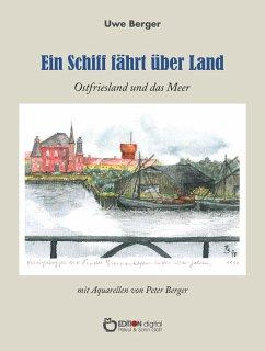Ein Schiff fährt über Land (eBook, PDF) - Berger, Uwe