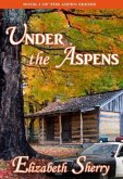 Under the Aspens (The Aspen Series, #1) (eBook, ePUB)