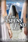 The Aspens End (The Aspen Series, #4) (eBook, ePUB)