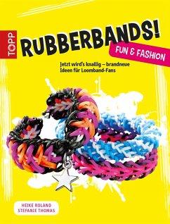 Rubberbands! Fun & Fashion (eBook, PDF) - Roland, Heike; Thomas, Stefanie