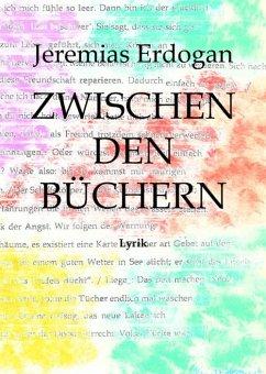 Zwischen den Büchern (eBook, ePUB) - Erdogan, Jeremias