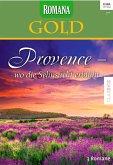 Provence - wo die Sehnsucht erblüht / Romana Gold Bd.25 (eBook, ePUB)
