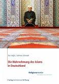 Die Wahrnehmung des Islams in Deutschland (eBook, ePUB)