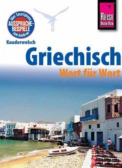 Reise Know-How Kauderwelsch Griechisch - Wort für Wort: Kauderwelsch-Sprachführer Band 4 (eBook, PDF) - Spitzing, Karin