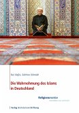 Die Wahrnehmung des Islams in Deutschland (eBook, PDF)